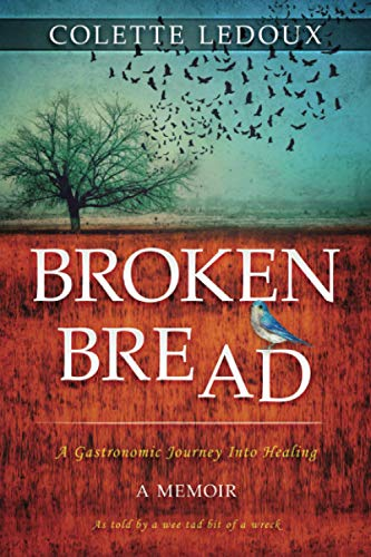 Broken Bread: A Gastronomic Journey Into Healing