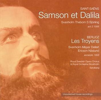 Saint-Saëns: Samson et Dalila / Berlioz: Les Troyens