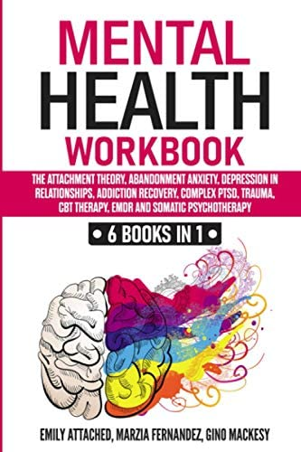 Mental Health Workbook 6 Books in 1 The Attachment Theory Abandonment Anxiety Depression in product image