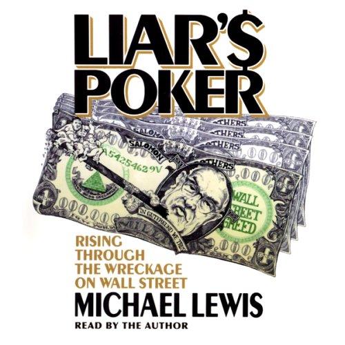 Liar's Poker: Rising Through the Wreckage on Wall Street