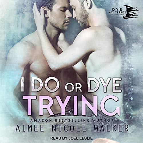 I Do, or Dye Trying cover art