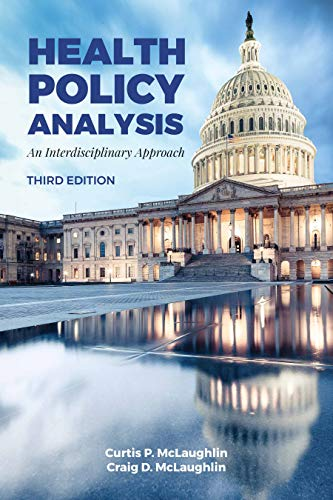 Compare Textbook Prices for Health Policy Analysis: An Interdisciplinary Approach 3 Edition ISBN 9781284120240 by McLaughlin, Curtis P.,McLaughlin, Craig D.