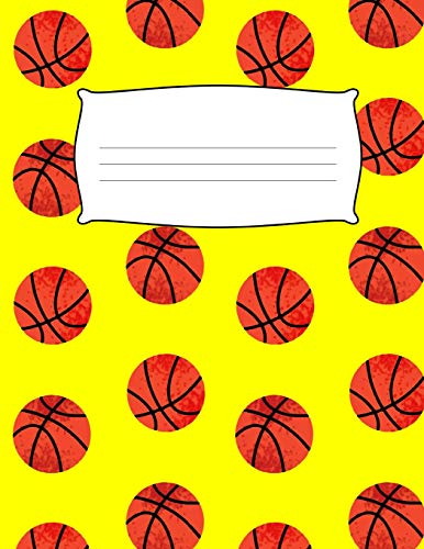 School Kids Yellow Basketball Seventh Grade Draw & Write Primary Composition Book: Wide Ruled & Sketch Paper Note Book: Design Journal Notebook: 6, 7, ... Diary, Sketch Note Pad, 8.5 x 11, 136 Pages