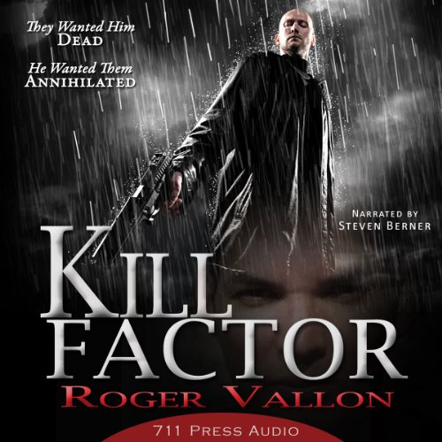 Kill Factor                   By:                                                                                                                                 711 Press,                                                                                        Roger Vallon                               Narrated by:                                                                                                                                 Steve Berner                      Length: 2 hrs and 39 mins     1 rating     Overall 5.0