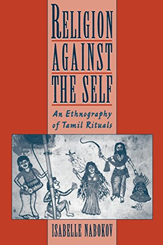 Religion against the Self:An Ethnography of Tamil Rituals