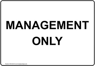 Management Only Sign, 10x7 in. Plastic for Worksite Restricted Access Office by ComplianceSigns