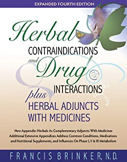 Herbal Contraindications and Drug Interactions Plus Herbal Adjuncts With Medicines (English Edition) par [Francis Brinker N.D.]