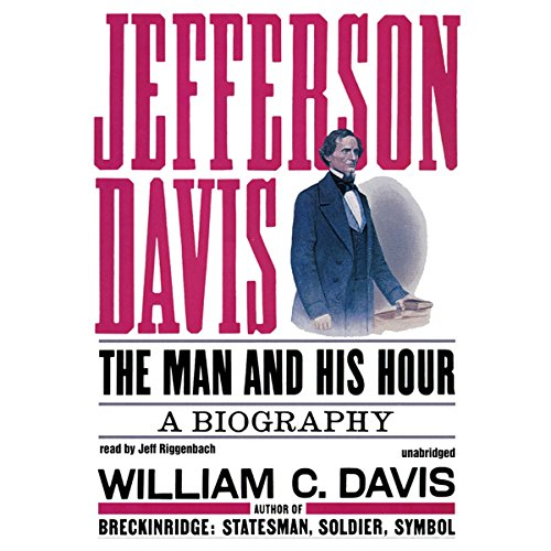 The Man and His Hour - William C. Davis
