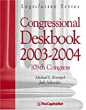 Congressional Deskbook 2003-2004: 108th Congress