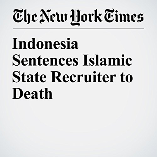Indonesia Sentences Islamic State Recruiter to Death copertina