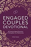 Engaged Couples Devotional: 52 Scripture-Based Devotions to Strengthen Your Relationship