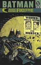 Batman: Bruce Wayne, Fugitive, Vol. 1
