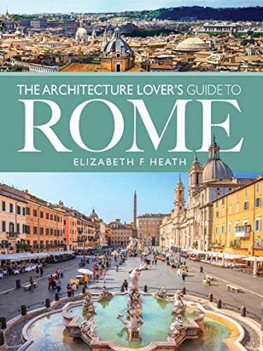 The Architecture Lover's Guide to Rome (City Guides)