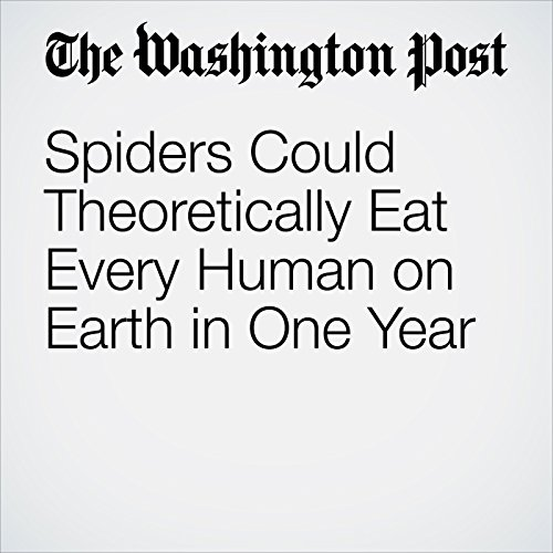 Spiders Could Theoretically Eat Every Human on Earth in One Year copertina
