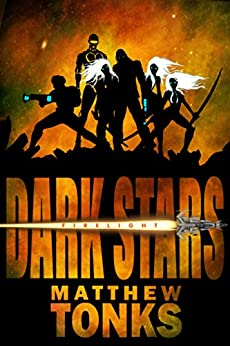 [Matthew Tonks, Garry Williams]のDark Stars: Firelight (English Edition)