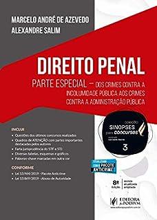 Direito Penal: Parte Especial - Dos Crimes Contra a Incolumidade Pública aos Crimes Contra a Administração Pública