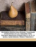 Historya Polityczna Polski / Stanisaw Zakrzewski [Et Al.] Krakow, Nak. Polskiej Akademii Umiejetnoci; Sk. G. W Ksieg.: Gebethner I Wolff Volume 2