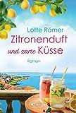 Zitronenduft und zarte Küsse (Liebe am Gardasee 1) von Lotte Römer