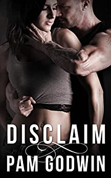 Disclaim (Deliver Book 3) by [Pam Godwin]