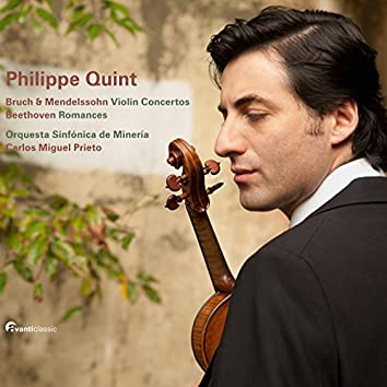 Philippe Quint Plays Bruch, Mendelssohn and Beethoven