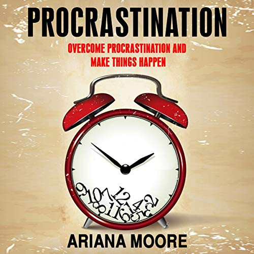 Procrastination: Overcome Procrastination and Make Things Happen audiobook cover art