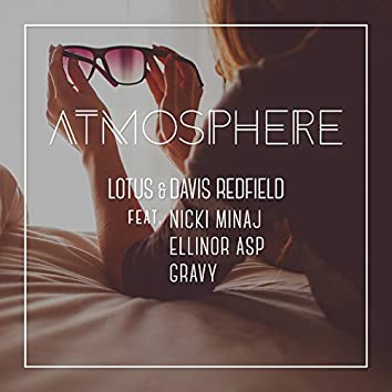 Atmosphere [feat. Ellinor Asp, Nicki Minaj & Gravy]