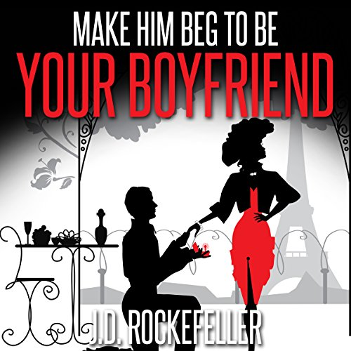 Make Him Beg to Be Your Boyfriend audiobook cover art
