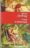 Traité d'athéologie - Le livre de poche - 01/01/2006
