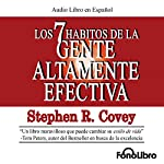 Los 7 Habitos de la Gente Altamente Efectiva [The 7 Habits of Highly Effective People]                   By:                                                                                                                                 Stephen R. Covey                               Narrated by:                                                                                                                                 Alejo Felipe                      Length: 3 hrs and 32 mins     1,353 ratings     Overall 4.6