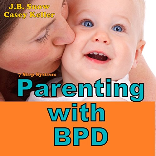 7 Step System: Parenting with Borderline Personality Disorder audiobook cover art