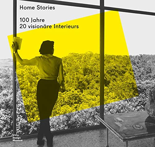 Home Stories: 100 Jahre, 20 visionäre Interieurs