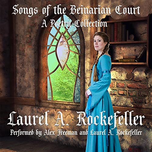 Songs of the Beinarian Court Audiobook By Laurel A. Rockefeller cover art