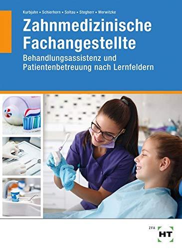 Zahnmedizinische Fachangestellte: Behandlungsassistenz, Patientenbetreuung nach Lernfeldern