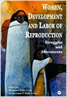 Women, Development and Labour Reproduction: Issues of Struggles and Movements