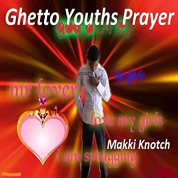 Ghetto Youths Prayer