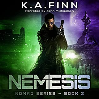 Nemesis     Nomad Series, Book 2              By:                                                                                                                                 K.A. Finn                               Narrated by:                                                                                                                                 Keith Michaelson                      Length: 15 hrs and 7 mins     37 ratings     Overall 4.6