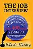 The Job Interview: 2 books in 1 (Job interview Questions and Answers, A to Z Preparation, Cover Letter, Resume – Job Interview Answers Guide). The Latest Complete Collection for Job Hunters