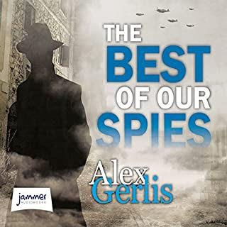 The Best of Our Spies                   By:                                                                                                                                 Alex Gerlis                               Narrated by:                                                                                                                                 Stephen Critchlow                      Length: 16 hrs and 43 mins     97 ratings     Overall 4.5