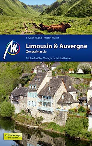 Limousin & Auvergne - Zentralmassiv Reiseführer Michael Müller Verlag: Individuell reisen mit vielen praktischen Tipps.