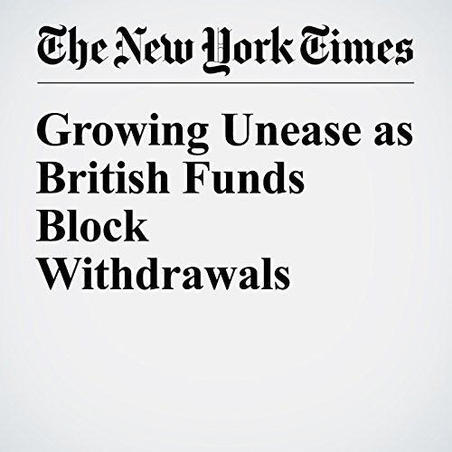 Growing Unease as British Funds Block Withdrawals cover art