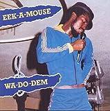 Songtexte von Eek‐A‐Mouse - Wa-Do-Dem: Greensleeves Reggae Classics