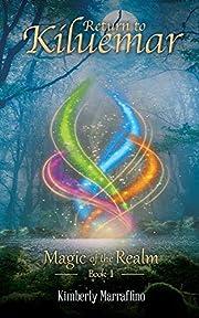 Return to Kiluemar (Magic of the Realm Book 1)