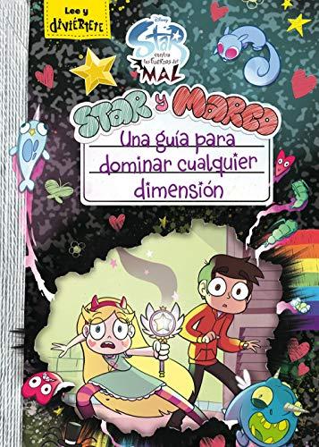 Star contra las Fuerzas del Mal. Star y Marco. Una guía para dominar cualquier d (Disney. Star contra las Fuerzas del Mal)