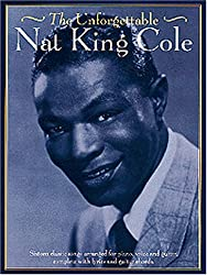 The Unforgettable Nat King Cole (Piano Vocal Guitar)