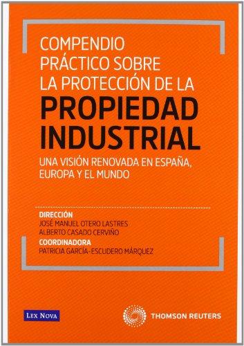 Compendio práctico sobre la protección de la propiedad industrial (Monografía)