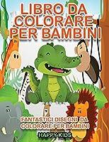 Libro da Colorare per Bambini: Fantastico Libro da Colorare per Bambini 2-4,5-7,8-10. 69 Disegni da Colorare per Bambini Antistress, Attività Creative per i Bambini