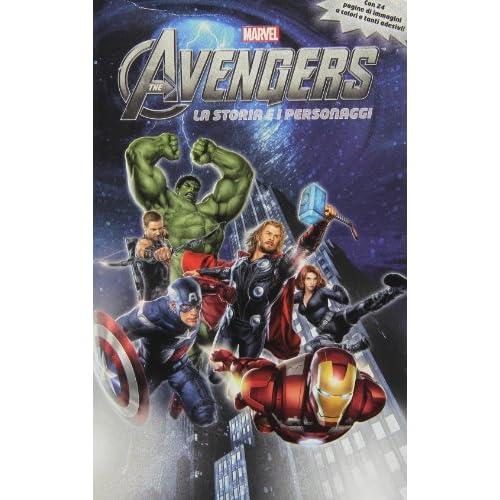The Avengers. La storia e i personaggi. Con adesivi