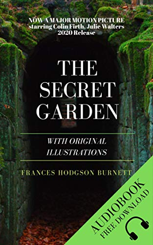 The Secret Garden (Illustrated): With Audiobook, 1911 Illustrations, Photos Of The Author (English Edition)