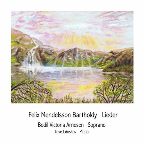 Felix Mendelssohn Bartholdy Lieder
