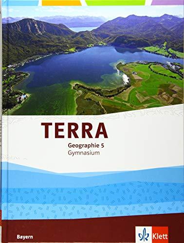 TERRA Geographie 5. Ausgabe Bayern Gymnasium: Schülerbuch Klasse 5 (TERRA Geographie. Ausgabe für Bayern Gymnasium ab 2017)